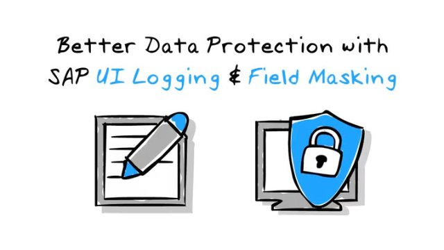 Better Data Security with UI logging and field masking from SAP